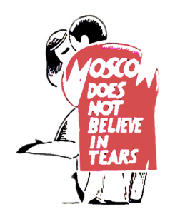 """Moscow Doesn't Believe in Tears"""